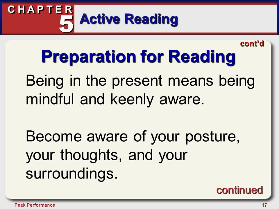 17Peak Performance C H A P T E R Active Reading 5 Preparation for Reading Being in the present means being mindful and keenly aware.