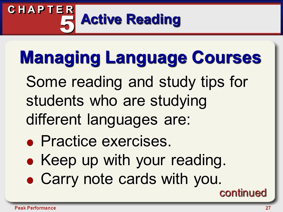 27Peak Performance C H A P T E R Active Reading 5 Managing Language Courses Some reading and study tips for students who are studying different langua