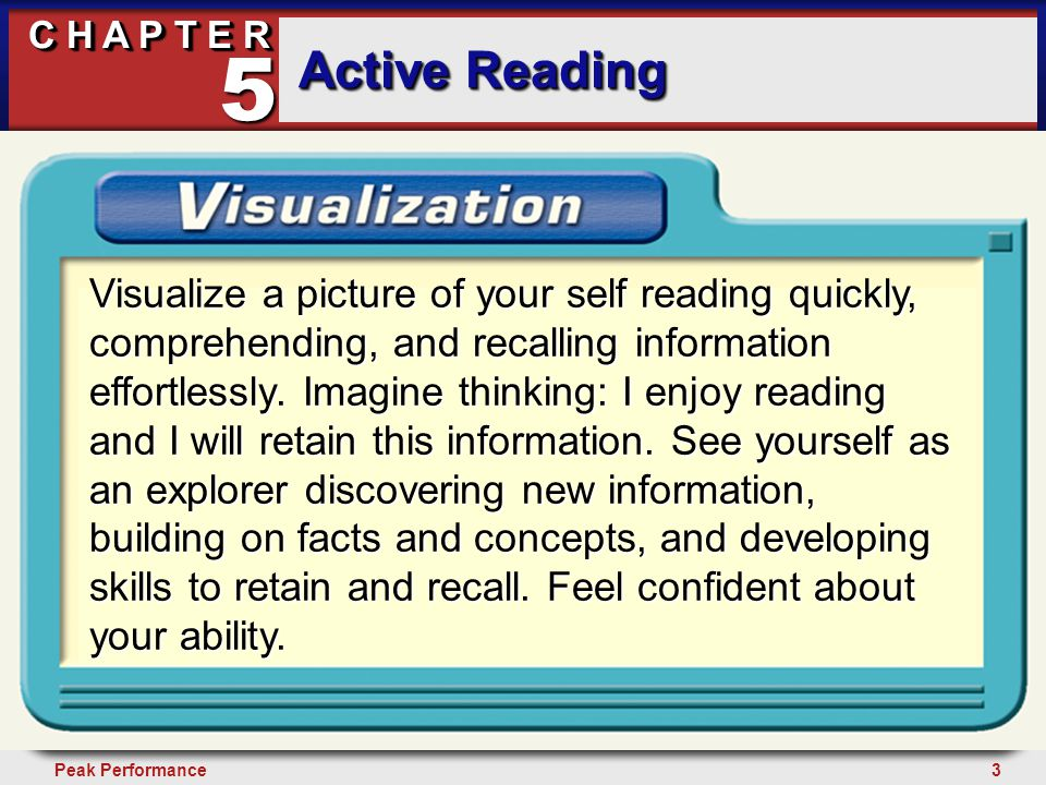 14Peak Performance C H A P T E R Active Reading 5 The SQ3R Reading System Survey the material before reading it.