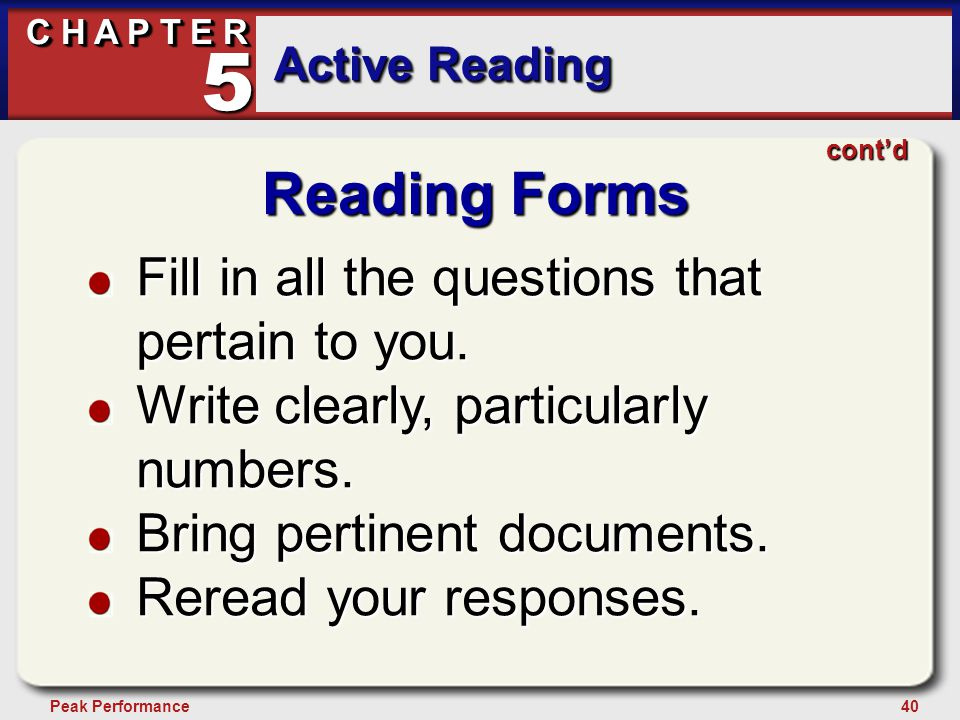 40Peak Performance C H A P T E R Active Reading 5 Reading Forms Fill in all the questions that pertain to you. Write clearly, particularly numbers. Br