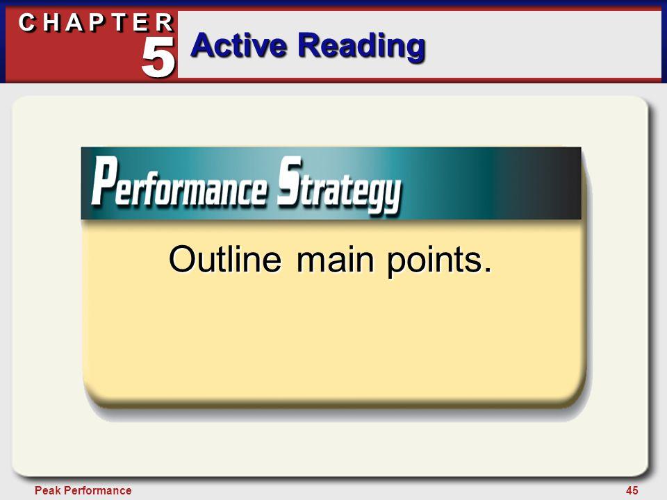 45Peak Performance C H A P T E R Active Reading 5 Outline main points.