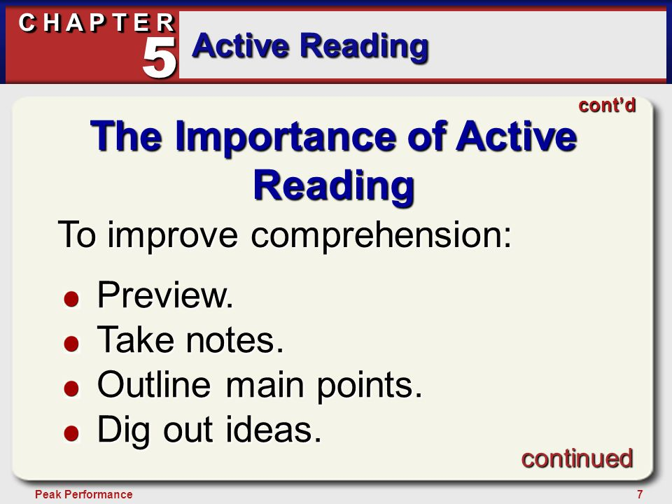 7Peak Performance C H A P T E R Active Reading 5 The Importance of Active Reading To improve comprehension: Preview.