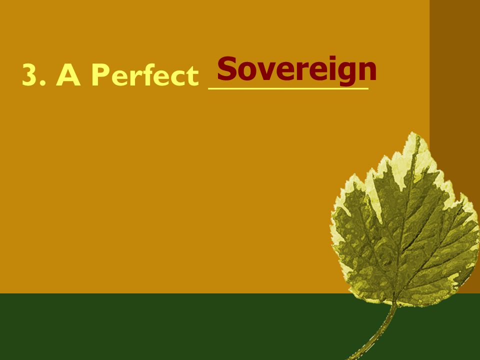 3. A Perfect __________ Sovereign