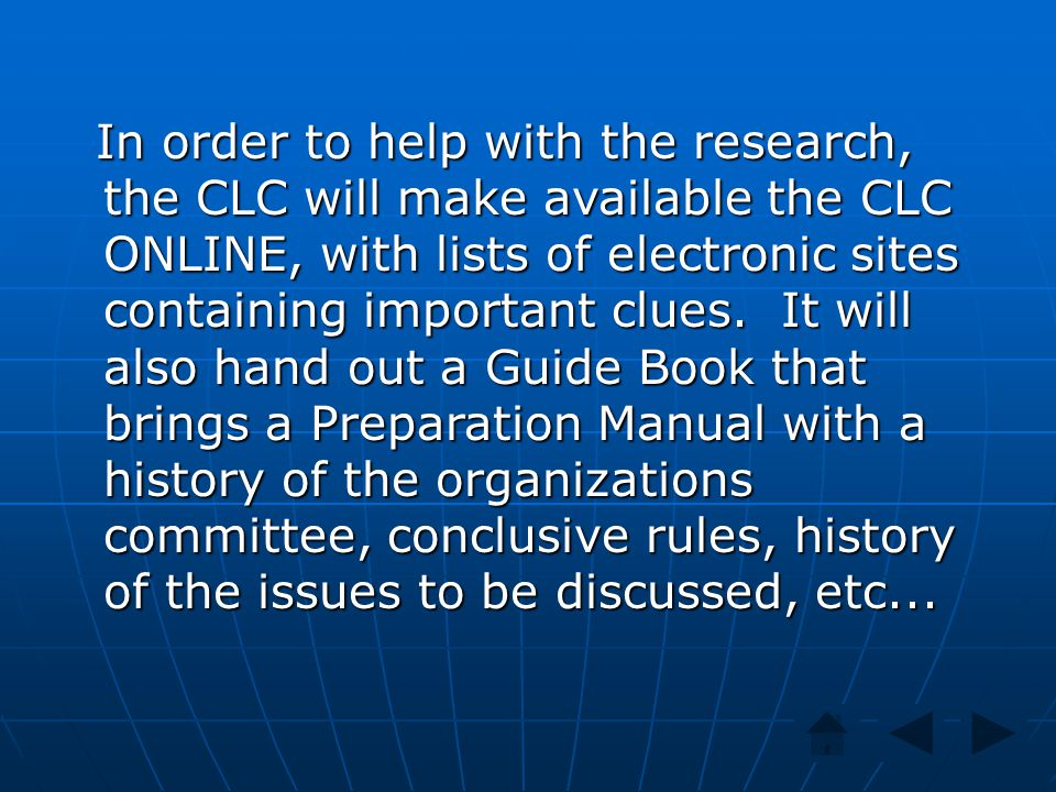 In order to help with the research, the CLC will make available the CLC ONLINE, with lists of electronic sites containing important clues.