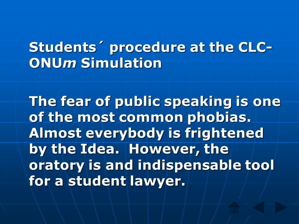 Students´ procedure at the CLC- ONUm Simulation The fear of public speaking is one of the most common phobias.