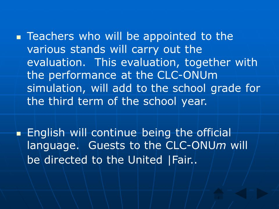 Teachers who will be appointed to the various stands will carry out the evaluation. This evaluation, together with the performance at the CLC-ONUm sim