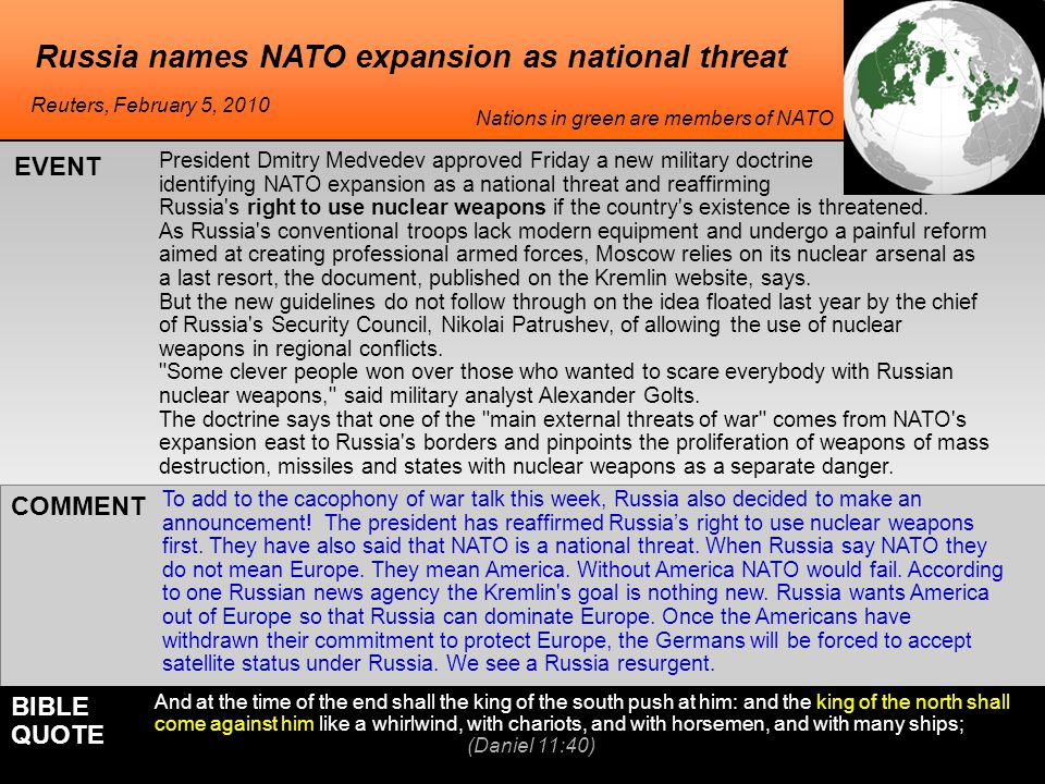 Russia names NATO expansion as national threat President Dmitry Medvedev approved Friday a new military doctrine identifying NATO expansion as a national threat and reaffirming Russia s right to use nuclear weapons if the country s existence is threatened.