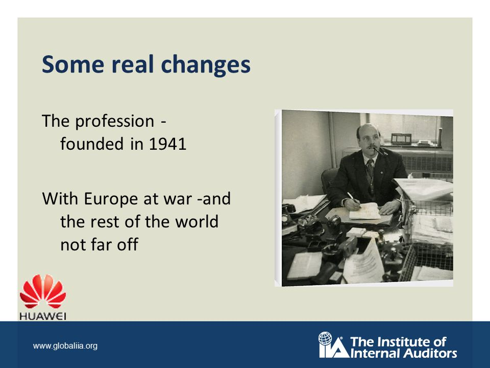 www.globaliia.org Some real changes The profession - founded in 1941 With Europe at war -and the rest of the world not far off