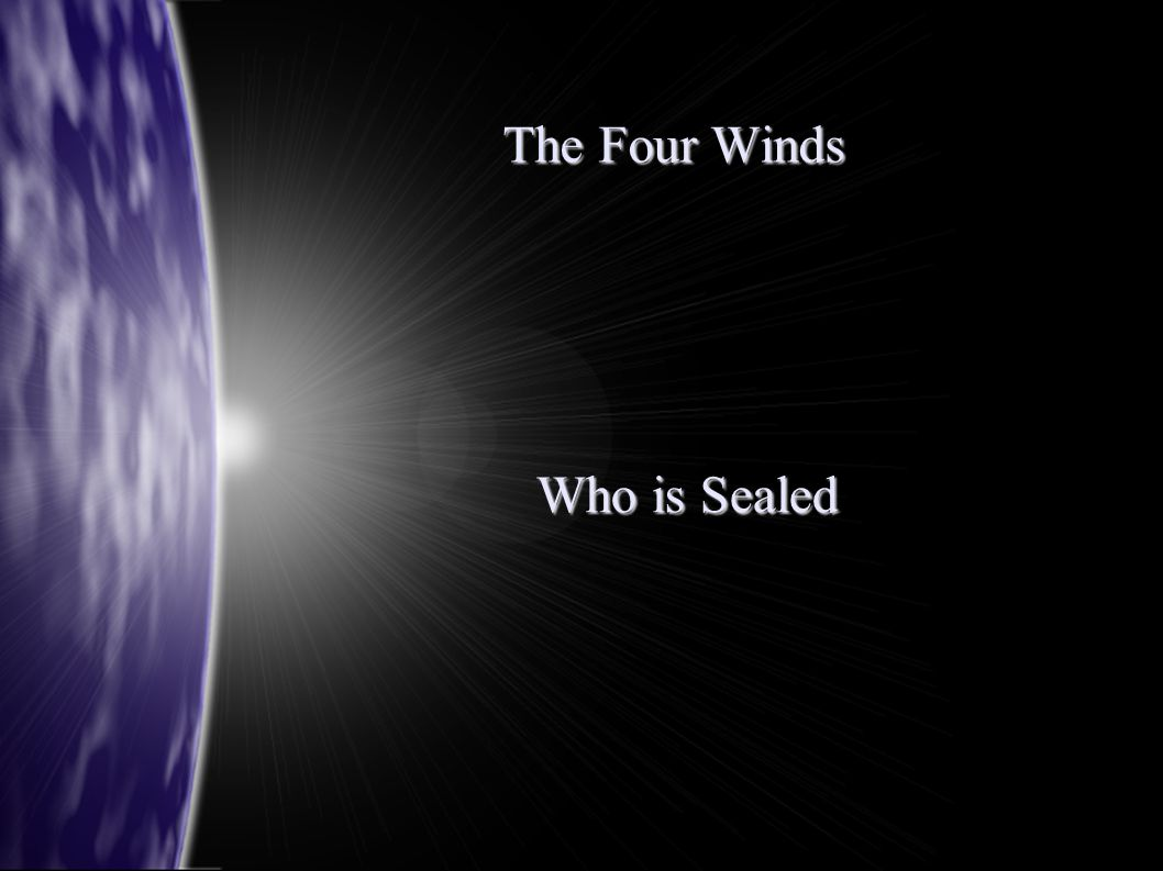 The Four Winds Who is Sealed