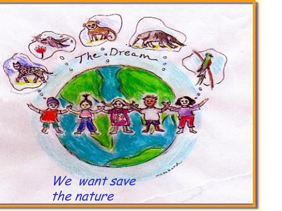 We want save the nature