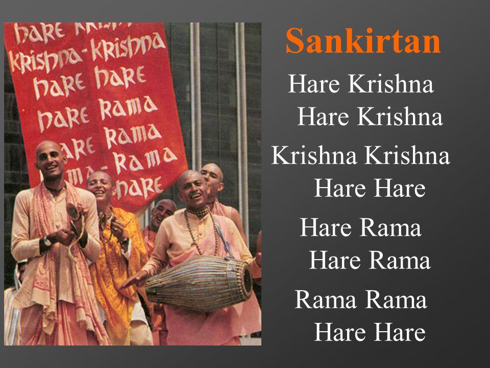 Sankirtan Hare Krishna Krishna Krishna Hare HareHare Rama Rama Rama Hare Hare