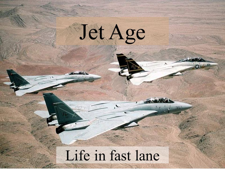 Life in fast lane Jet Age