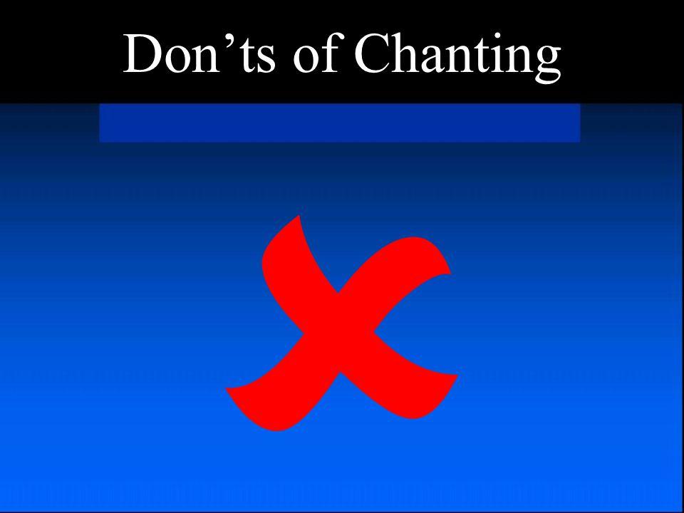 Don'ts of Chanting 