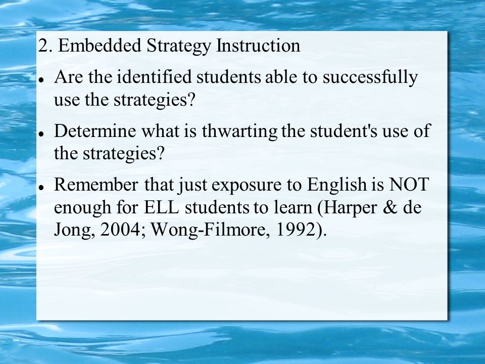 2. Embedded Strategy Instruction Are the identified students able to successfully use the strategies? Determine what is thwarting the student's use of