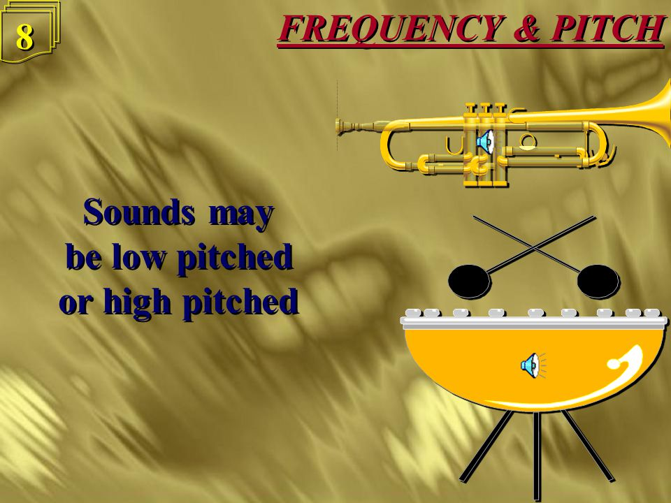 FREQUENCY & PITCH 7 7