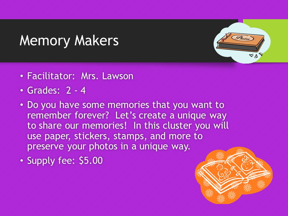 Memory Makers Facilitator: Mrs. Lawson Facilitator: Mrs.
