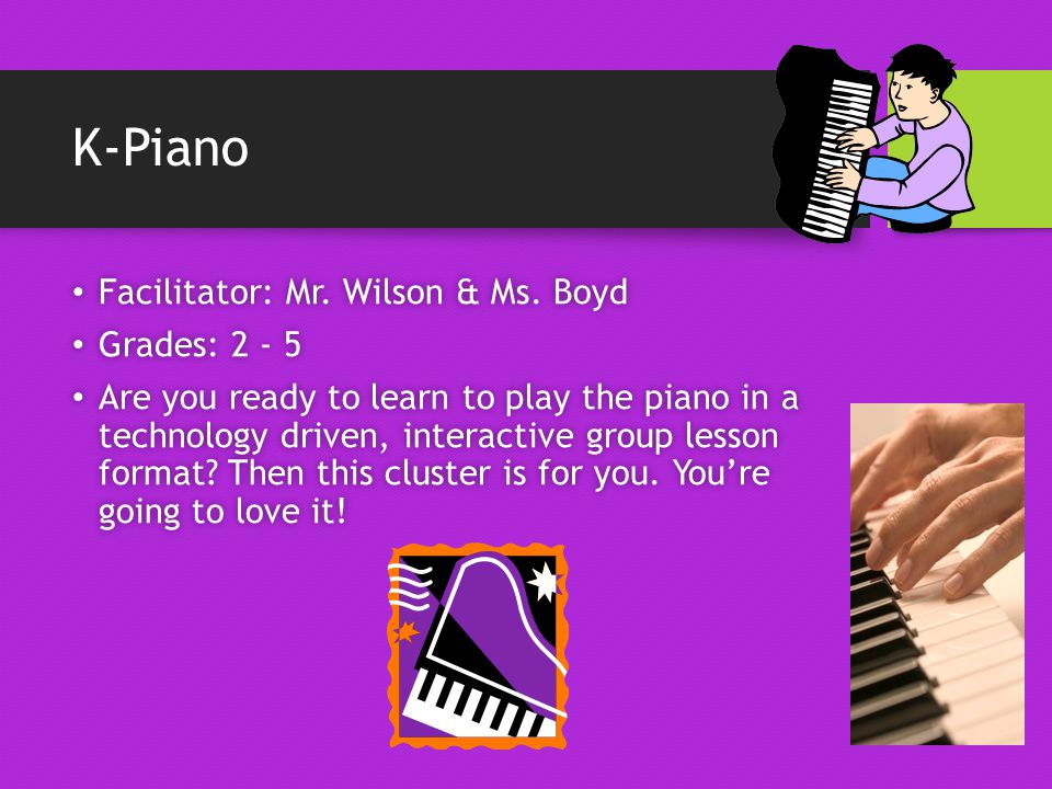 K-Piano Facilitator: Mr. Wilson & Ms. Boyd Facilitator: Mr.