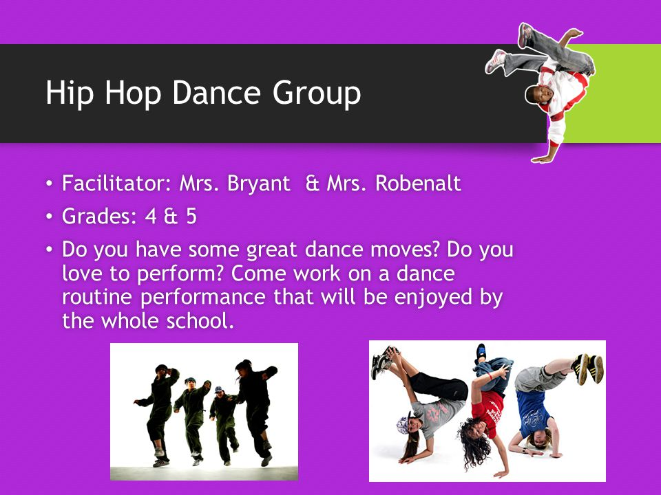 Hip Hop Dance Group Facilitator: Mrs. Bryant & Mrs.