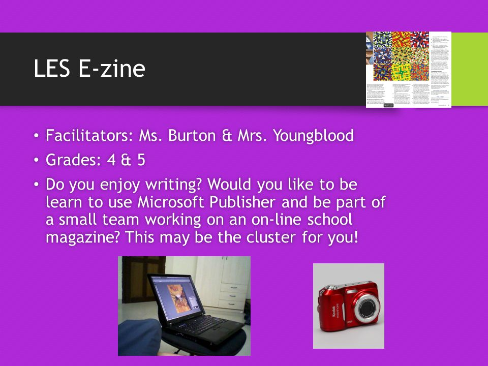 LES E-zine Facilitators: Ms. Burton & Mrs. Youngblood Facilitators: Ms.