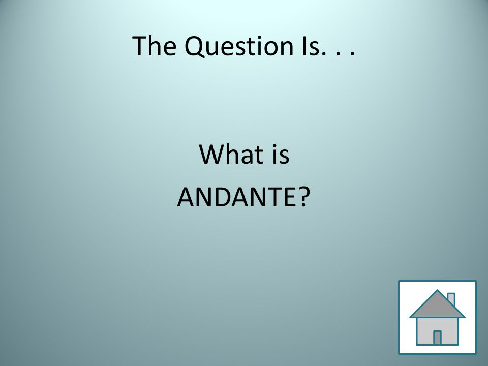 The Question Is... What is ANDANTE?