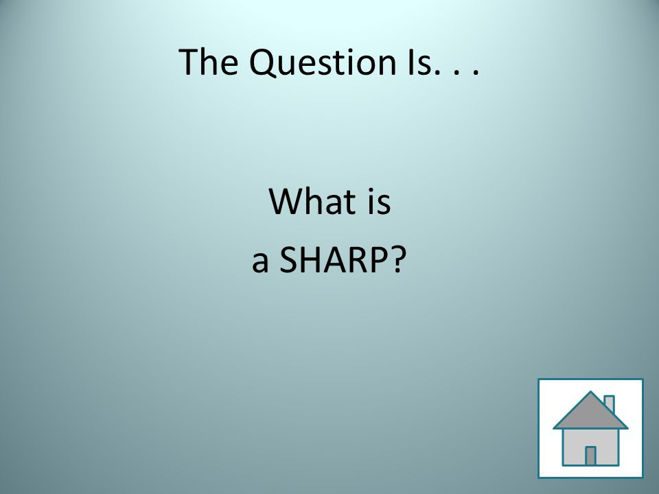 The Question Is... What is a SHARP?