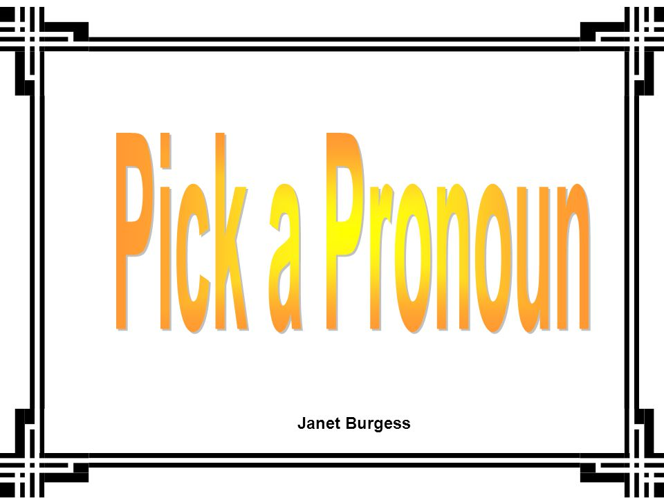 A pronoun may take the place of naming words in a sentence.