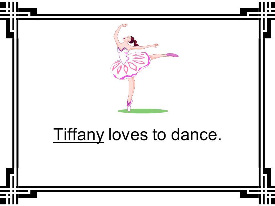 ______ loves to dance. She