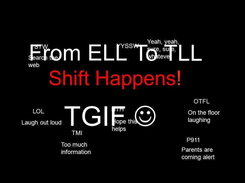 Ttttt Shift Happens.