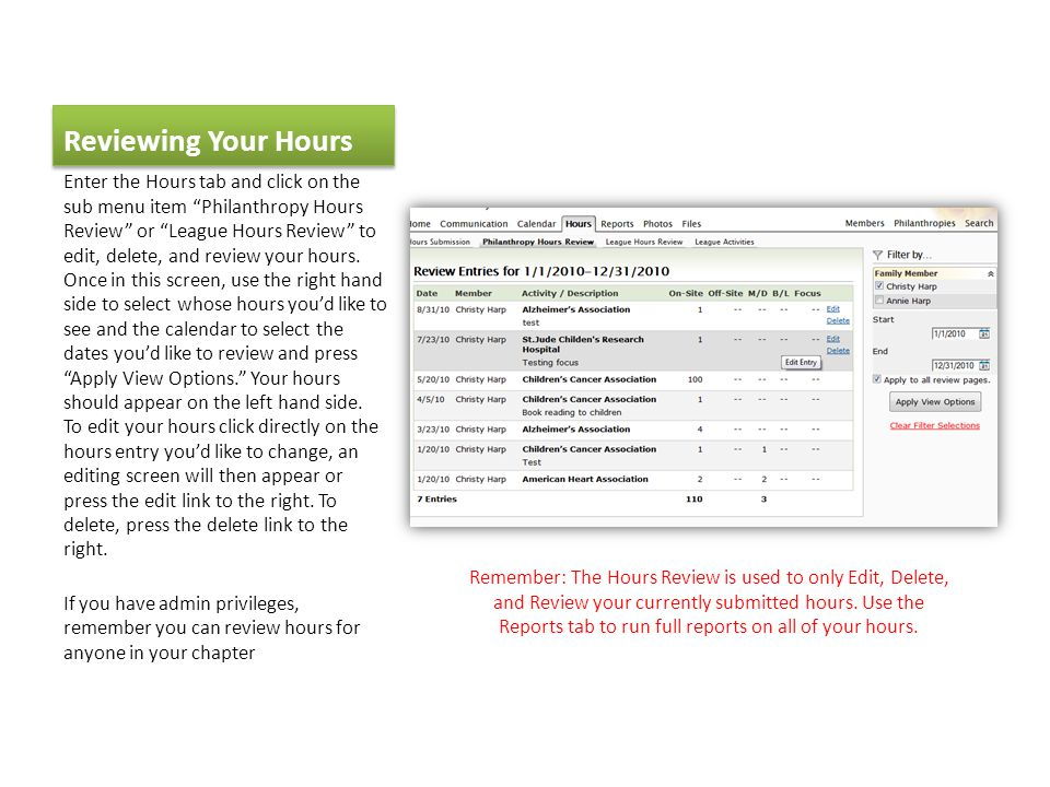 Reviewing Your Hours Enter the Hours tab and click on the sub menu item Philanthropy Hours Review or League Hours Review to edit, delete, and review your hours.