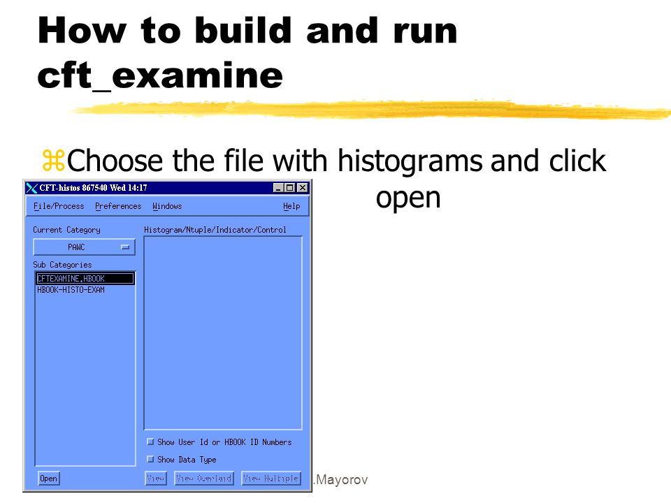 A.Mayorov How to build and run cft_examine zChoose the file with histograms and click open