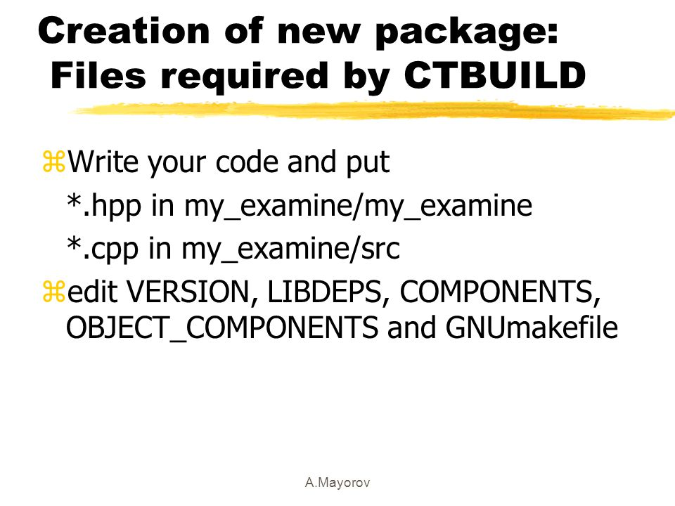 A.Mayorov Creation of new package: Files required by CTBUILD zVERSION - the current version of package.