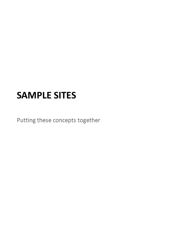 SAMPLE SITES Putting these concepts together