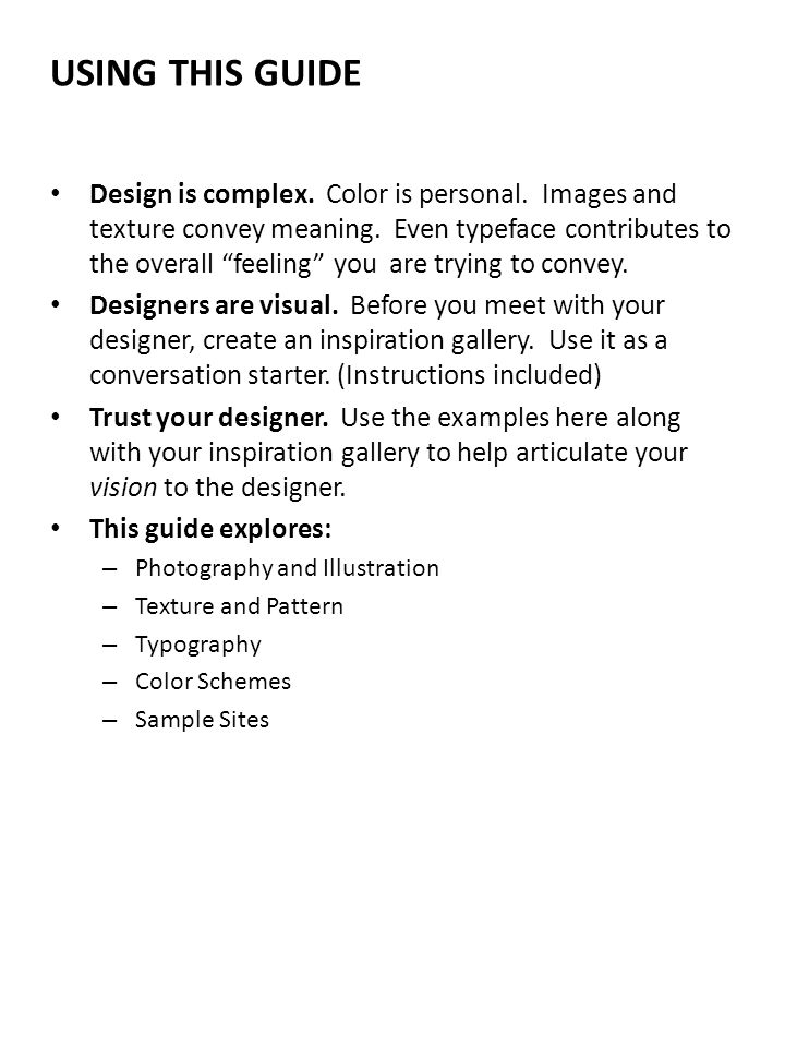 USING THIS GUIDE Design is complex. Color is personal.