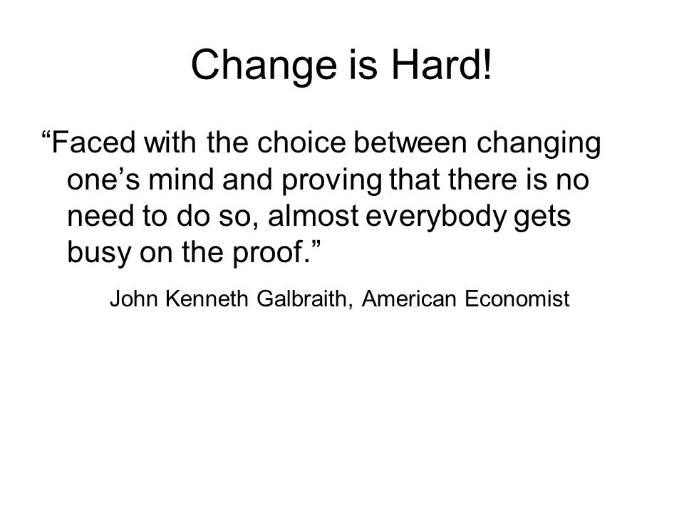 Change is Hard.
