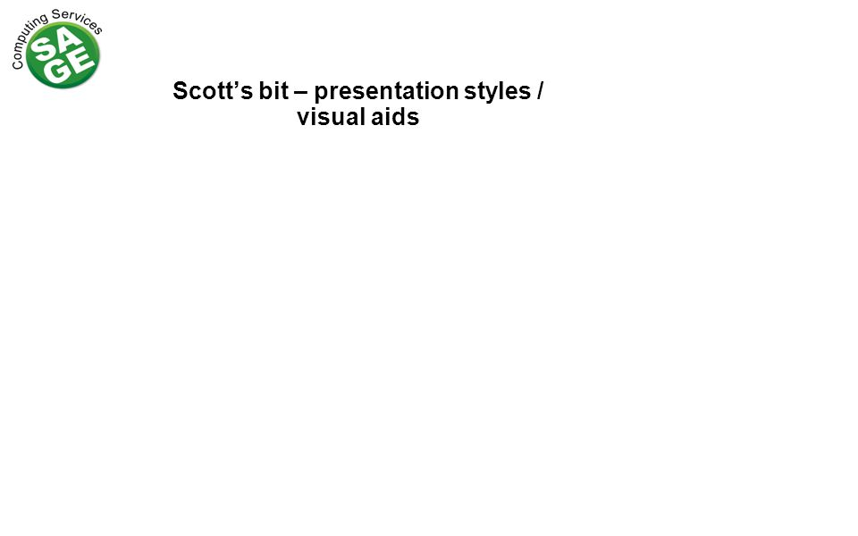 Scott's bit – presentation styles / visual aids