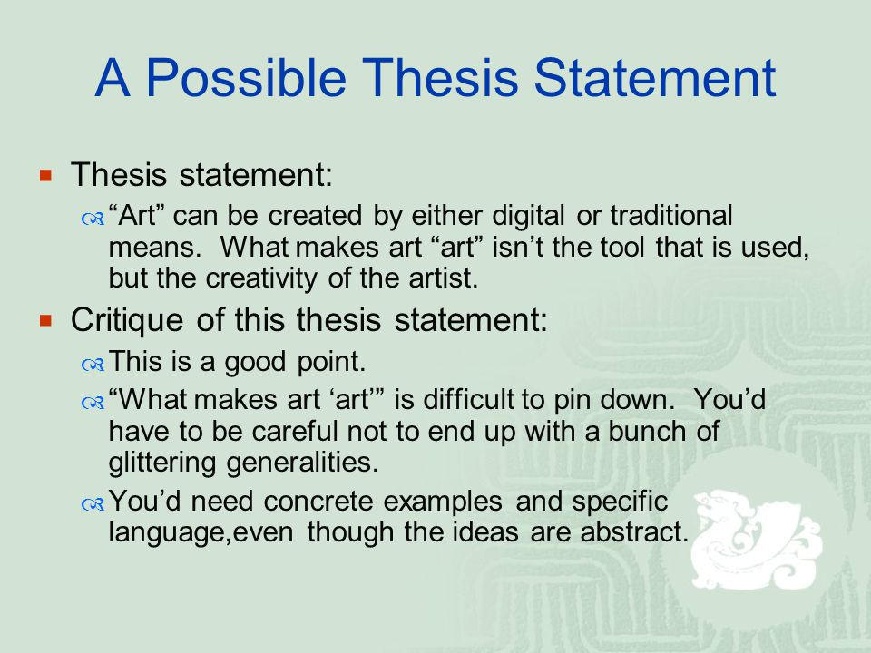 A Possible Thesis Statement  Thesis statement:  Art can be created by either digital or traditional means.