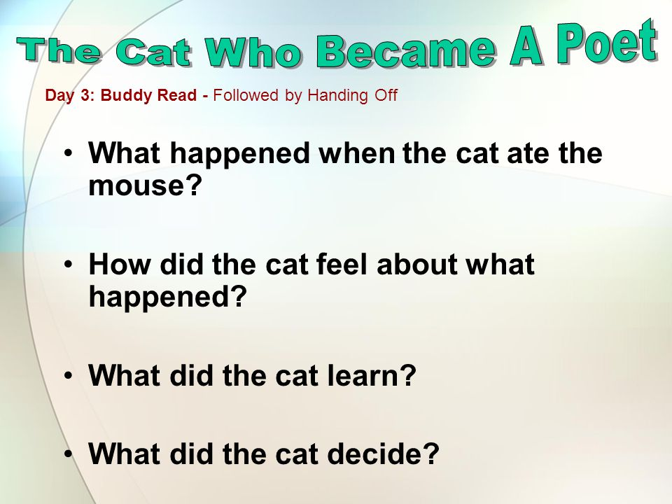 What happened when the cat ate the mouse. How did the cat feel about what happened.