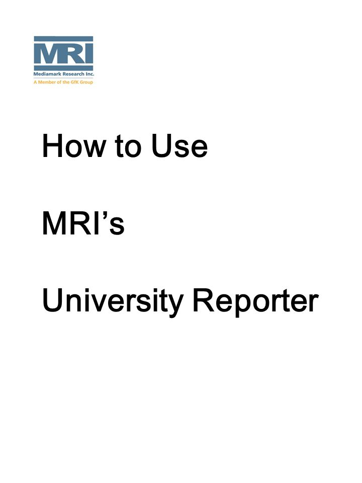 How to Use MRI's University Reporter