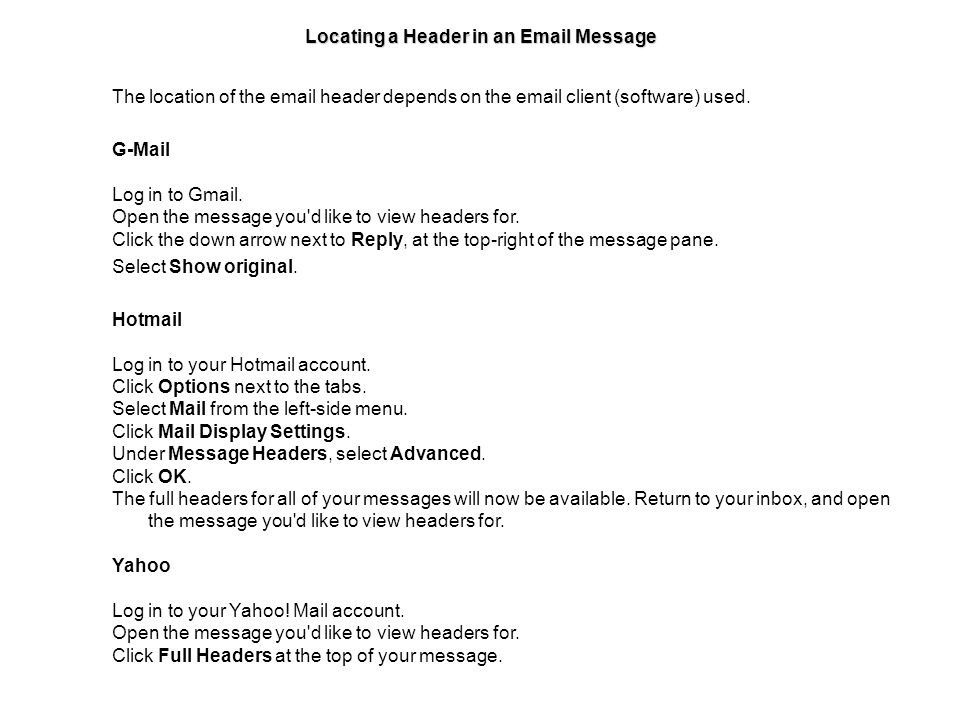 Locating a Header in an Email Message Outlook Open Outlook.