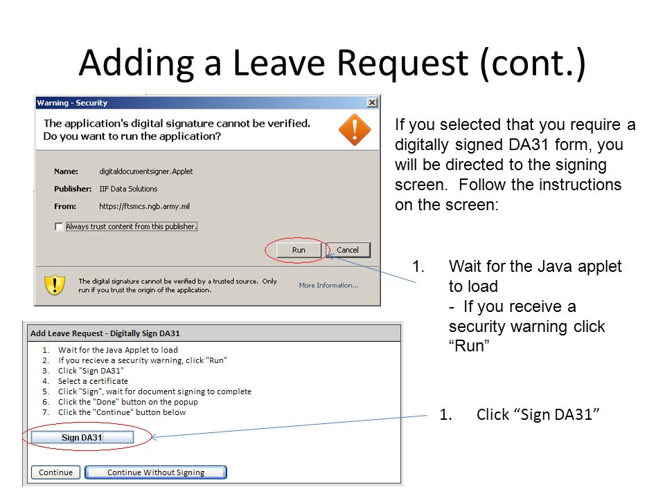 1.Click Sign DA31 Adding a Leave Request (cont.) If you selected that you require a digitally signed DA31 form, you will be directed to the signing screen.