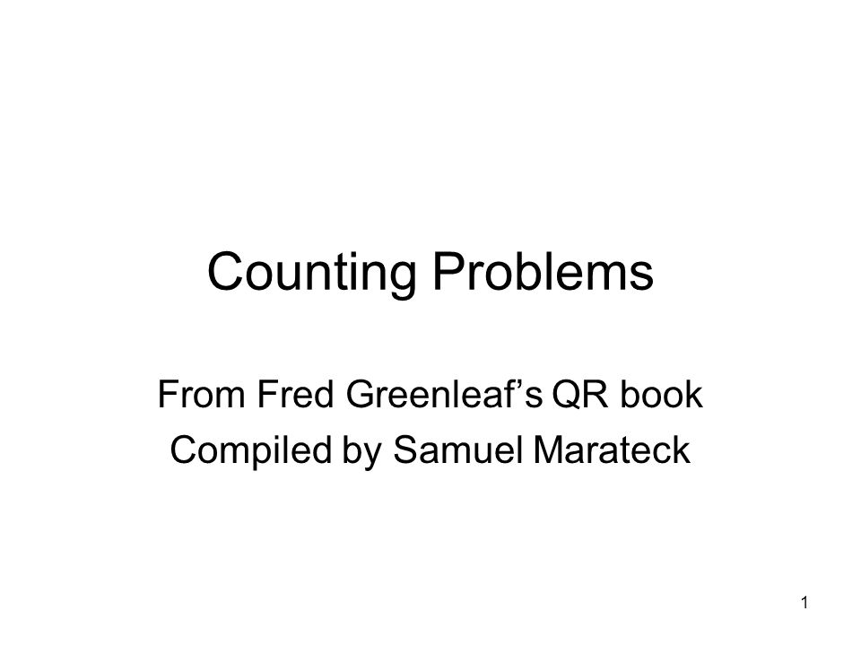 1 Counting Problems From Fred Greenleaf's QR book Compiled by Samuel Marateck