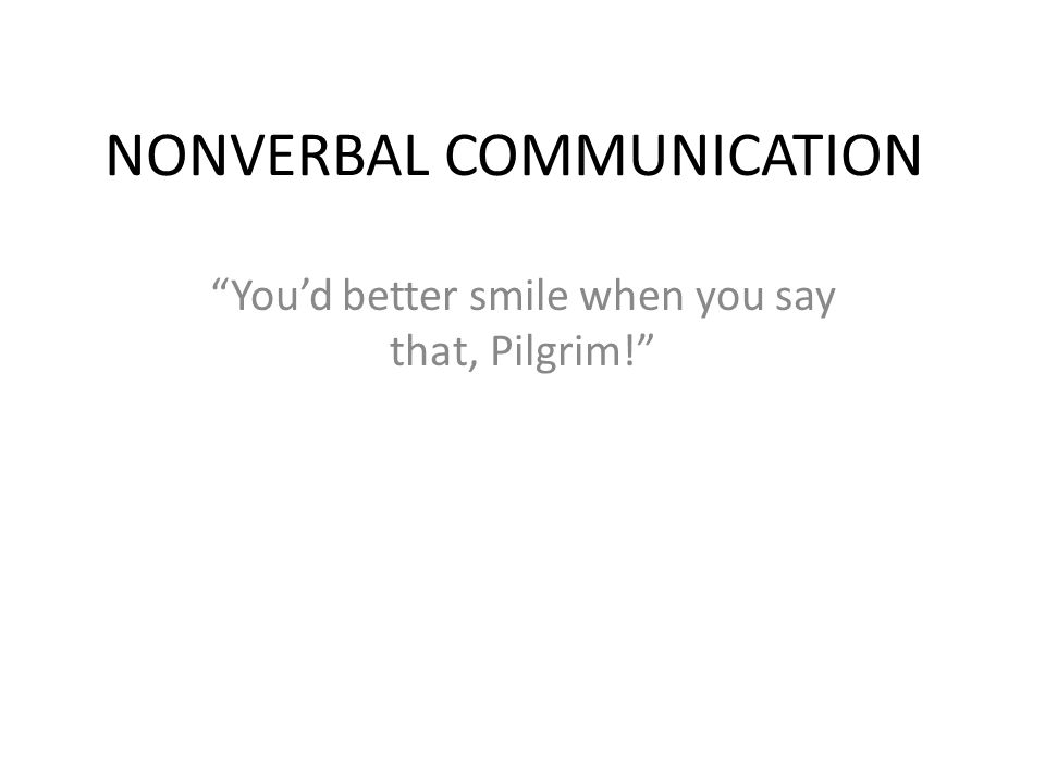 DEFINITION Nonverbal communication refers to all kinds of human messages and responses not expressed in words (oral language).