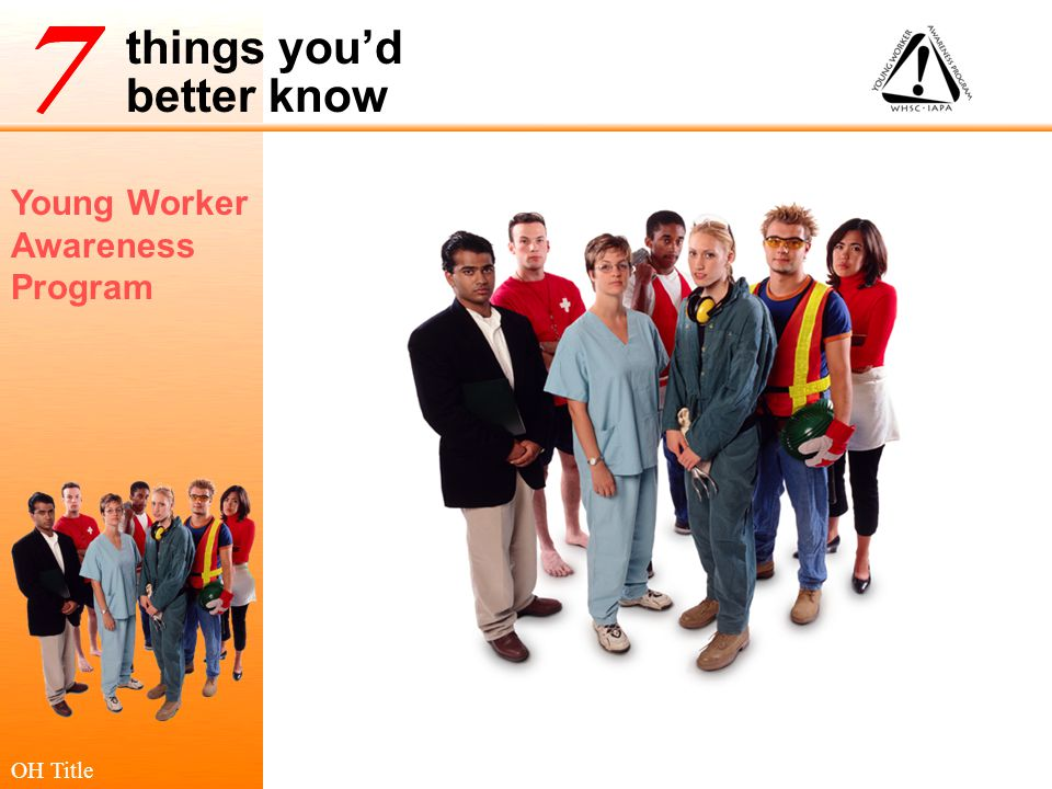 Young Worker Awareness Program things you'd better know It's not a game.