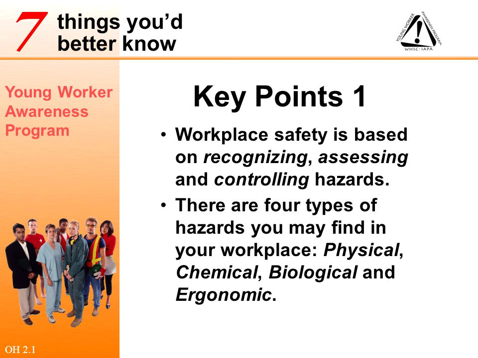 Young Worker Awareness Program things you'd better know Your employer, your supervisor(s) and you all have legal responsibilities to make sure the workplace is healthy and safe.