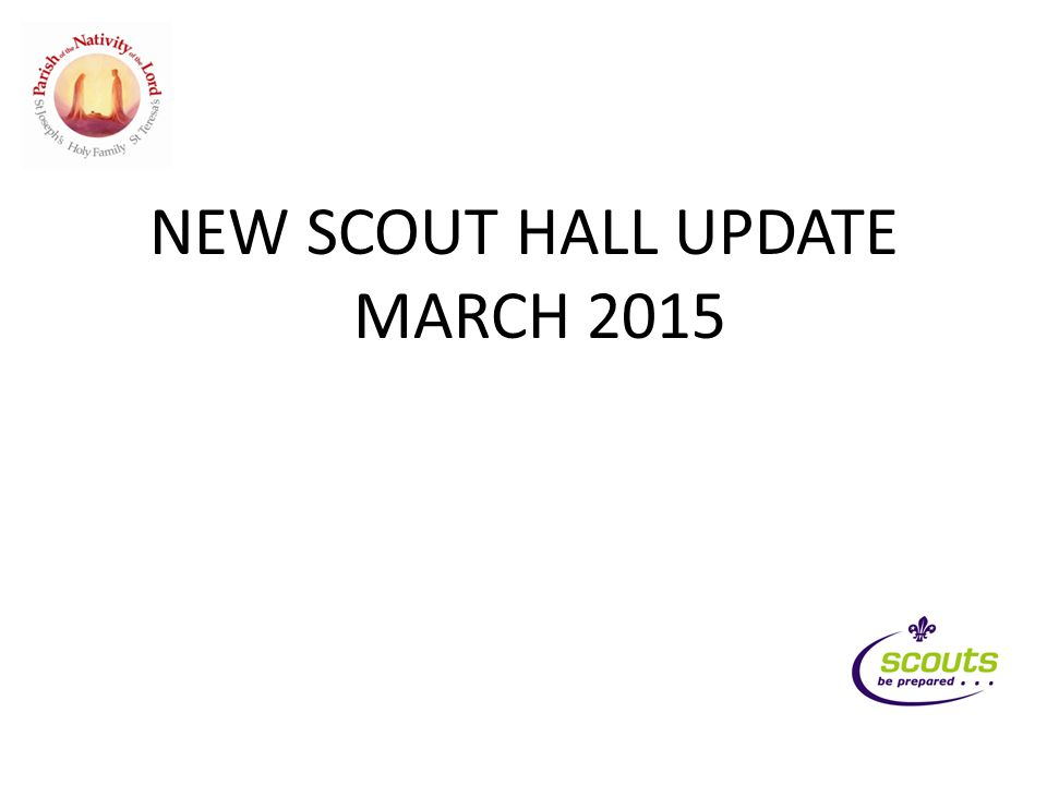 NEW SCOUT HALL UPDATE MARCH 2015