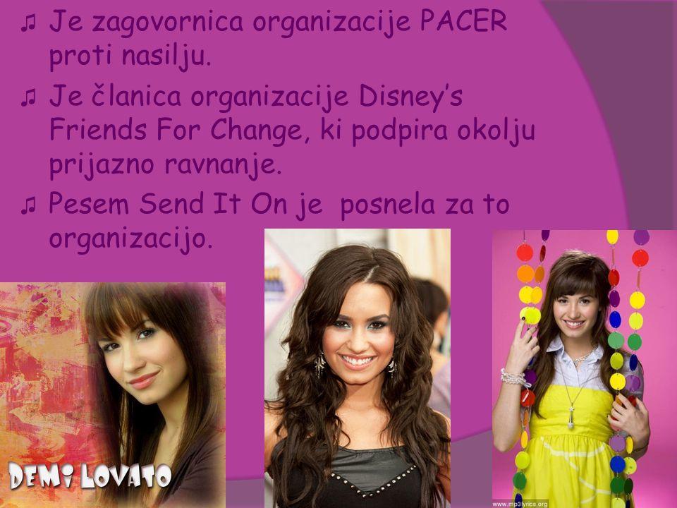 ♫ Je zagovornica organizacije PACER proti nasilju. ♫ Je članica organizacije Disney's Friends For Change, ki podpira okolju prijazno ravnanje. ♫ Pesem