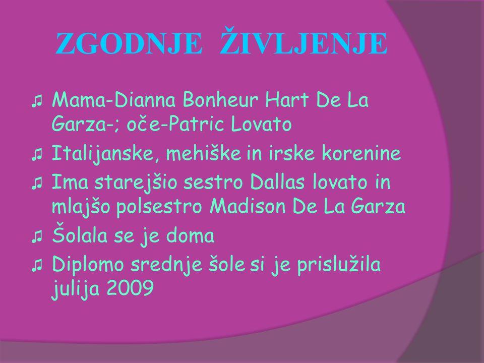 ZGODNJE ŽIVLJENJE ♫ Mama-Dianna Bonheur Hart De La Garza-; oče-Patric Lovato ♫ Italijanske, mehiške in irske korenine ♫ Ima starejšio sestro Dallas lovato in mlajšo polsestro Madison De La Garza ♫ Šolala se je doma ♫ Diplomo srednje šole si je prislužila julija 2009