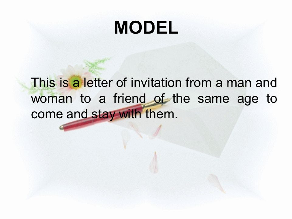 MODEL This is a letter of invitation from a man and woman to a friend of the same age to come and stay with them.