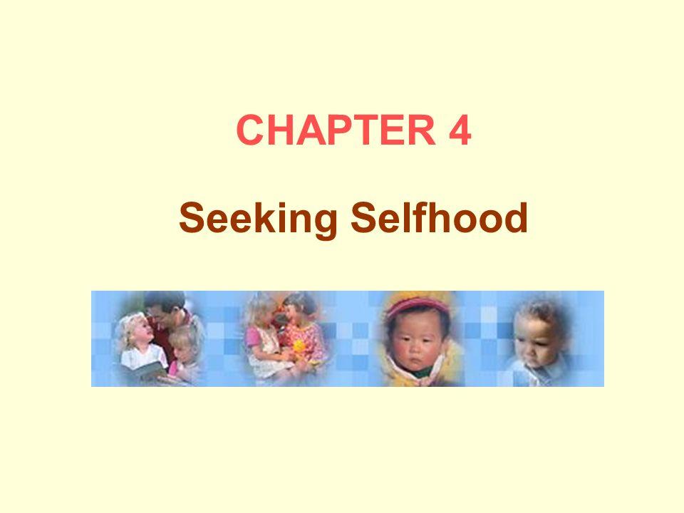 CHAPTER 4 Seeking Selfhood