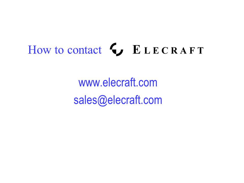 www.elecraft.com sales@elecraft.com How to contact